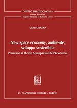 New space economy, ambiente, sviluppo sostenibile. Premesse al diritto aerospaziale dell'economia