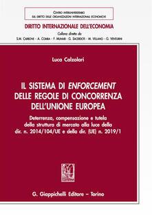 Amatigota.it Il sistema di enforcement delle regole di concorrenza dell'Unione europea. Deterrenza, compensazione e tutela della struttura di mercato alla luce della dir. n. 2014/104/UE e della dir. (UE) n. 2019/1 Image