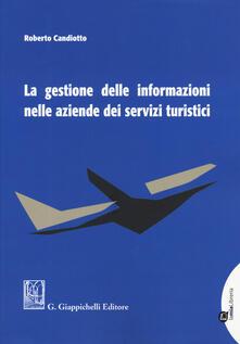 Gestione delle informazioni nelle aziende dei servizi turistici - Roberto Candiotto - copertina