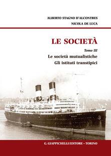 Lpgcsostenible.es Le società. Vol. 3: società mutualistiche. Gli istituti transtipici, Le. Image