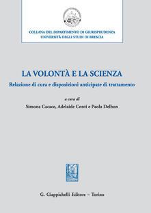 Lpgcsostenible.es La volontà e la scienza. Relazione di cura e disposizioni anticipate di trattamento Image