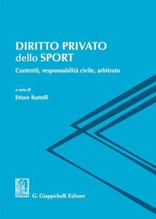 Diritto privato dello sport. Contratti, responsabilità civile, arbitrato.pdf