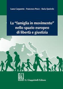 La «famiglia in movimento» nello spazio europeo di libertàe giustizia.pdf