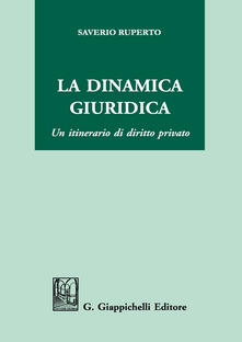 Promoartpalermo.it La dinamica giuridica. Un itinerario di diritto privato Image