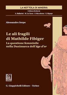 Rallydeicolliscaligeri.it Le ali fragili di Mathilde Fibiger. La questione femminile nella Danimarca dell'âge d'or Image