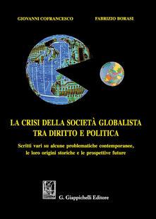 La crisi della società globalista tra diritto e politica. Scritti vari su alcune problematiche contemporanee, le loro origini storiche e le prospettive future.pdf