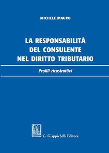 La responsabilità del consulente nel diritto tributario. Profili ricostruttivi.pdf