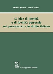 Ilmeglio-delweb.it Le idee di identità e di identità personale nei presocratici e in diritto italiano Image