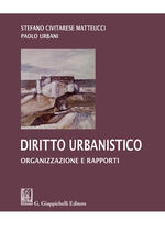 Diritto urbanistico. Organizzazione e rapporti