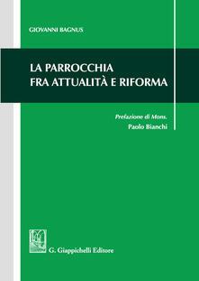 La parrocchia fra attualità e riforma - Giovanni Bagnus - copertina