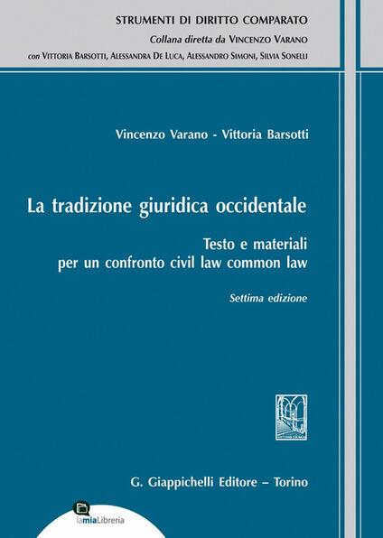 La tradizione giuridica occidentale. Testo e materiali per un confronto civil law common law - Vincenzo Varano,Vittoria Barsotti - copertina