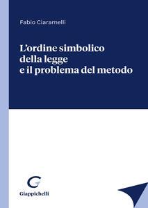 Libro L' ordine simbolico della legge e il problema del metodo Fabio Ciaramelli