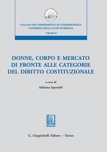 Libro Donne, corpo e mercato di fronte alle categorie del diritto costituzionale