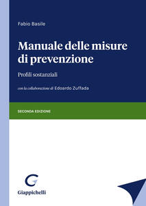 Libro Manuale delle misure di prevenzione. Profili sostanziali Fabio Basile Edoardo Zuffada