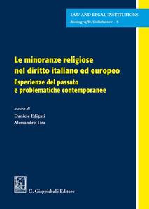 Libro Le minoranze religiose nel diritto italiano ed europeo. Esperienze del passato e problematiche contemporanee