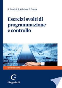 Libro Esercizi svolti di programmazione e controllo Stefano Baraldi Antonella Cifalinò Paola Sacco