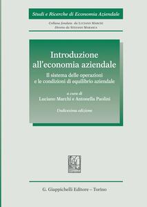 Libro Introduzione all'economia aziendale. Il sistema delle operazioni e le condizioni di equilibrio aziendale