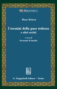 I termini della pace tedesca e altri scritti - Fernando D'Aniello,Hans Kelsen - ebook