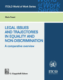 Legal issues and trajectories in equality and non-discrimination: a comparative overview - Mario Fasani - ebook