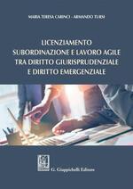 Licenziamento, subordinazione e lavoro agile, tra diritto giurisprudenziale e diritto emergenziale