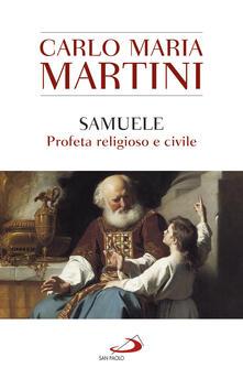 Samuele, profeta religioso e civile - Carlo Maria Martini - ebook