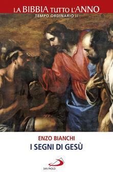 I segni di Gesù. La Bibbia tutto l'anno. Tempo ordinario II - Enzo Bianchi - ebook