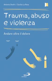 Trauma, abuso e violenza. Andare oltre il dolore.pdf