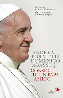 Consigli di un papa amico. Le parole di papa Francesco che ci aiutano a vivere meglio.pdf