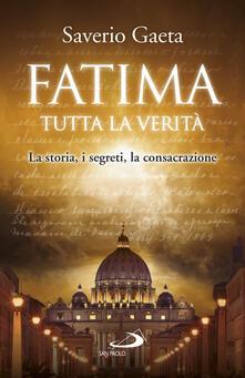 Fatima. Tutta la verità. La storia, i segreti, la consacrazione.pdf