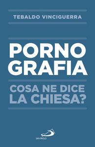 Pornografia. Cosa ne dice la Chiesa?