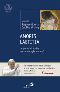 Amoris Laetitia. Un punto di svolta per la teologia morale?