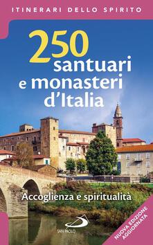 Ristorantezintonio.it 250 santuari e monasteri d'Italia. Accoglienza e spiritualità. Ediz. ampliata Image