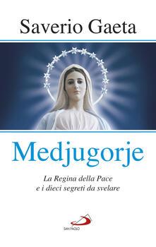 Festivalpatudocanario.es Medjugorje. La Regina della pace e i dieci segreti da svelare Image