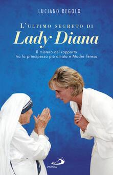 Associazionelabirinto.it L' ultimo segreto di lady Diana. Il mistero del rapporto tra la principessa più amata e Madre Teresa Image