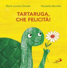 Tartaruga, che felicità!.pdf