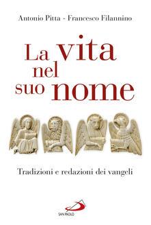 La vita nel suo nome. Tradizioni e redazioni dei Vangeli.pdf