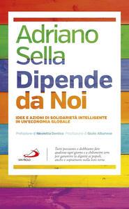 Libro Dipende da noi. Idee e azioni di solidarietà intelligente in un'economia globale Adriano Sella