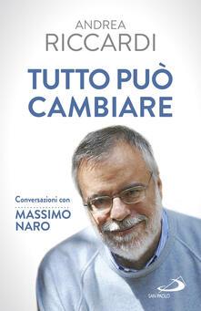 Tutto può cambiare. Conversazioni con Massimo Naro - Andrea Riccardi,Massimo Naro - copertina