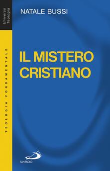 Il mistero cristiano. Breve introduzione allo studio e alla presentazione del cristianesimo