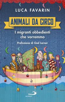 Nordestcaffeisola.it Animali da circo. I migranti obbedienti che vorremmo Image