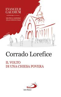 Il Il volto di una Chiesa povera. L'ecclesiologia conciliare di Evangelii gaudium - Lorefice Corrado - wuz.it