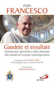 Gaudete et exsultate. Esortazione apostolica sulla chiamata alla santità nel mondo contemporaneo. In appendice Lettera Placuit Deo