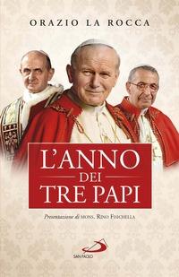 L' L' anno dei tre papi. Paolo VI, Giovanni Paolo I, Giovanni Paolo II - La Rocca Orazio Fisichella Rino - wuz.it