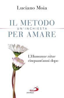 Il metodo per amare. Un'inchiesta. L'«Humanae Vitae» cinquant'anni dopo - Luciano Moia - copertina