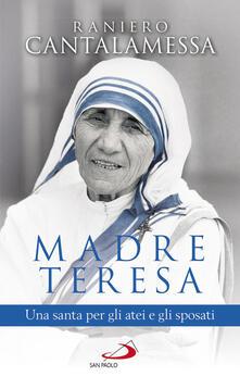 Madre Teresa. Una santa per gli atei e gli sposati.pdf