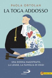 La toga addosso. Una donna magistrato, la legge, la famiglia di oggi.pdf