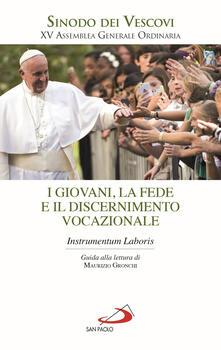 I giovani, la fede e il discernimento vocazionale. Instrumentum laboris.pdf