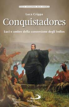 Daddyswing.es Conquistadores. Luci e ombre della conversione degli Indios Image