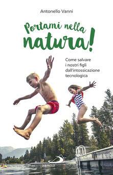 Parcoarenas.it Portami nella natura! Come salvare i nostri figli dall'intossicazione tecnologica Image