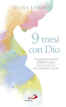Premioquesti.it 9 mesi con Dio. Una preparazione spirituale alla nascita del proprio figlio Image